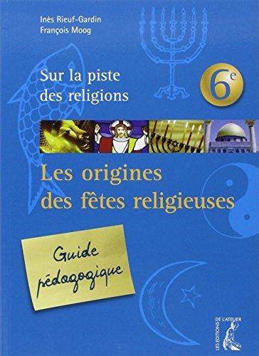 9782708240933: Origines des Fetes Religieuses 6e Guide Pedagogique (Ned)