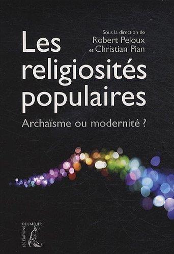 9782708241039: Les religiosités populaires - Archaïsme ou modernité?