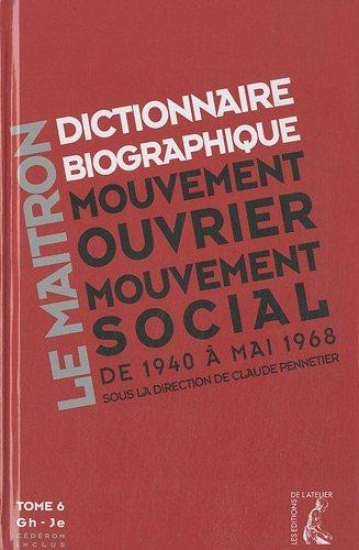 Dictionnaire biographique, mouvement ouvrier, mouvement social : Tome 6, Gh - Je: Claude Pennetier