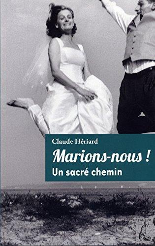 9782708241886: Marions-nous ! : Un sacr� chemin