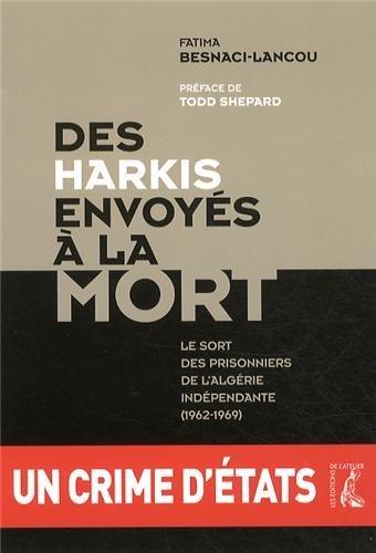 9782708242456: Des harkis envoyés à la mort : Le sort des prisonniers de l'Algérie indépendante (1962-1969)