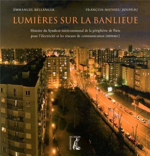 Lumières sur la banlieue: Emmanuel Bellanger, Francois Mathieu Poupeau