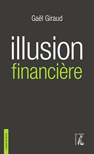 9782708242586: Illusion financière : Des subprimes à la transition écologique (L'Atelier en poche)