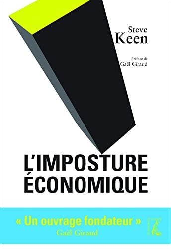 Imposture Economique Preface Gael Giraud (l'): Steve Keen