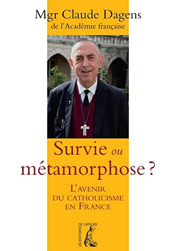 9782708243071: Survie ou métamorphose ? : L'avenir du catholicisme en France