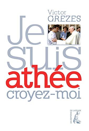 9782708244733: Je suis ath�e croyez moi