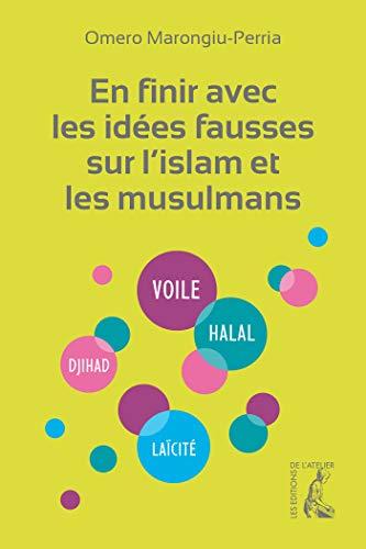 9782708245259: En finir avec les idées fausses sur l'Islam et les musulmans