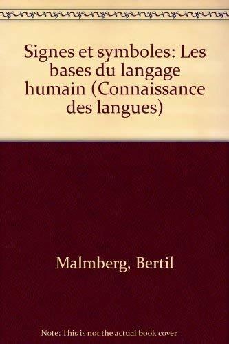 Signes et symboles: Les bases du langage: Malmberg, Bertil