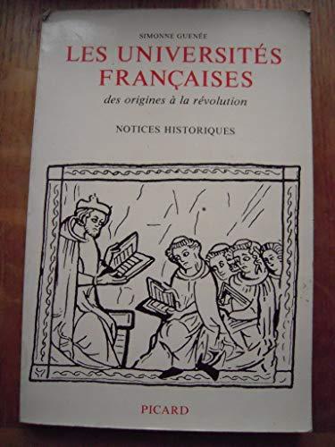 Les Universités françaises des origines à la Révolution. Notices ...