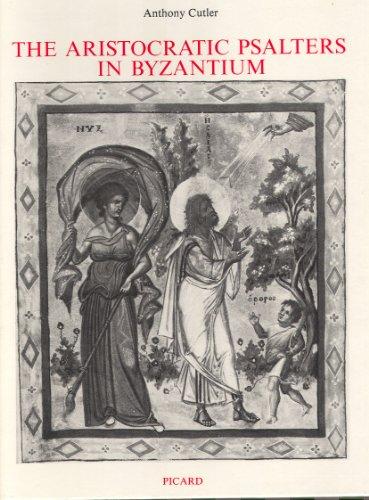 the aristocratic psalters in byzantium illustrations des psautiers grecs du moyen age preface ...