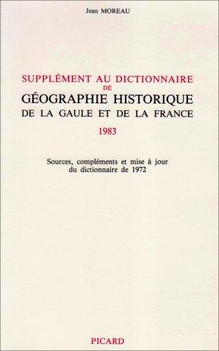 9782708400924: Supplément au Dictionnaire de géographie historique de la Gaule et de la France 1983: Sources, compléments et mise à jour du dictionnaire de 1972 (French Edition)