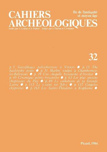 Cahiers archéologiques, numéro 32. Fin de l'antiquité