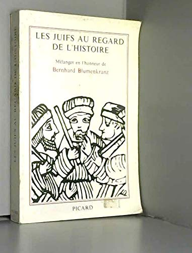 9782708401174: Les Juifs au regard de l'histoire: Mélanges en l'honneur de Bernhard Blumenkranz (French Edition)