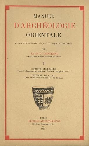 9782708401471: Manuel d'archéologie orientale, tome 1 : Notions générale - Histoire de l'art (livre non massicoté)