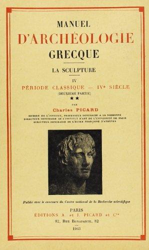 """""""manuel d'archéologie grecque t.4 ; la sculpture, période classique, IVe si..."""