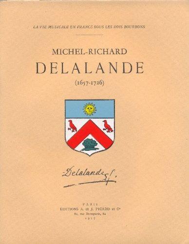 Michel-Richard Delalande, 1657-1726: Norbert Dufourcq
