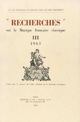 Recherches Sur la Musique Française Classique T3 1963 (French Edition): Collectif