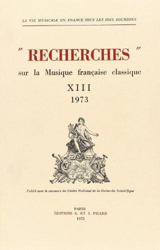 Recherches Sur la Musique Française Classique T13 1973 (French Edition): Collectif