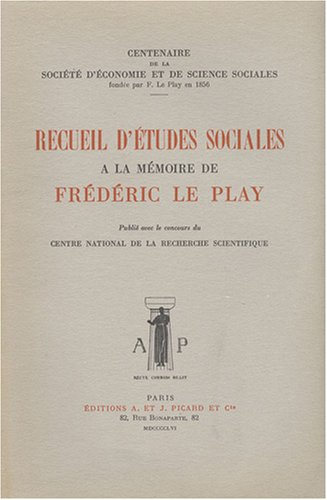 Recueil d'études sociales à la mémoire de Frédéric Le Play:...