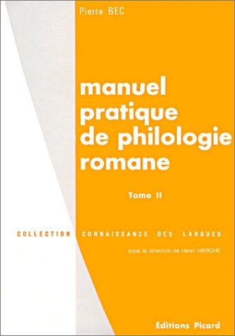 Manuel pratique de philologie romane, tome 2 : français, roumain, sarde, rhé...