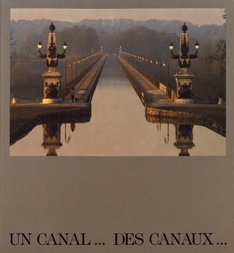 Un Canal, Des Canaux: Exposition Présentée À Paris Du 7 Mars Au 8 Juin 1986 ...