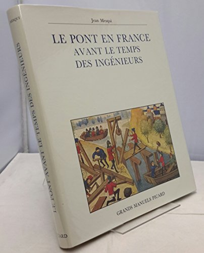 9782708403222: Le pont en France avant le temps des ingénieurs