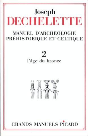 Manuel d'archéologie préhistorique et celtique 2 (French Edition): ...