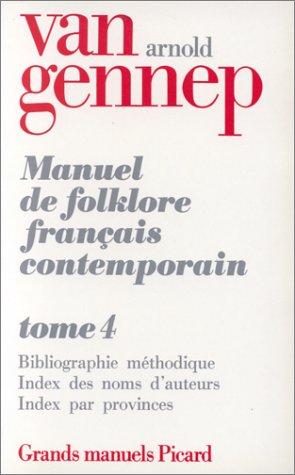 Manuel du folklore français contemporain. tome (4) IV (French Edition): Arnold Van ...