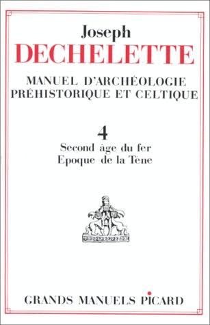 Manuel d'archéologie préhistorique et celtique. Second âge du Fer - Epoque...
