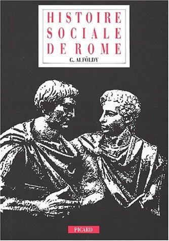 Histoire sociale de Rome: Géza Alföldy; Yann Le Bohec
