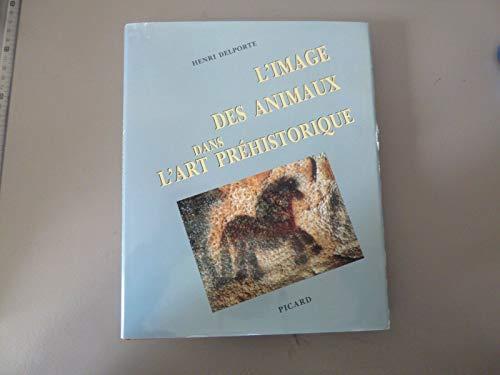 L'image des animaux dans l'art préhistorique Henri Delporte