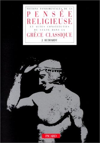 9782708404182: Notions fondamentales de la pensée religieuse et actes constitutifs du culte dans la Grèce classique