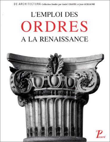 L'Emploi des ordres dans l'architecture de la Renaissance: Actes du colloque tenu a Tours...