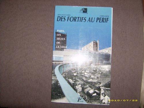 9782708404311: Des fortifs au perif: Paris, les seuils de la ville (French Edition)