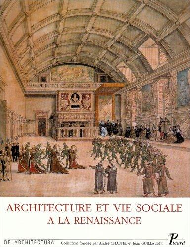Architecture et vie sociale: L'organisation inte?rieure des grandes demeures a? la fin du ...