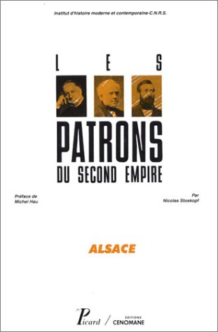 Les Patrons du second empire: Stoskopf, Nicolas; Hau, Michel
