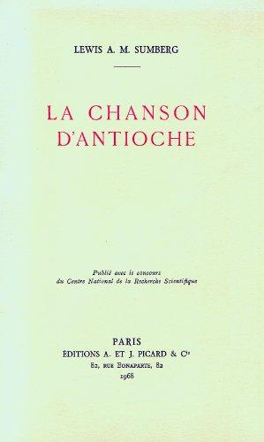 la chanson d'antioche. etude historique et litteraire. une chronique vers francais croisade: ...