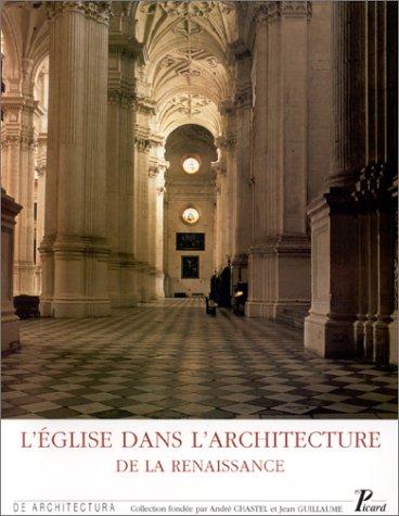 L'eglise dans l'architecture de la Renaissance: Actes du colloque tenu a Tours du 28 au ...