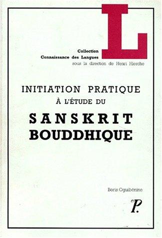 Initiation pratique à l'étude du sanskrit bouddhique. Choix de textes - Notes ...