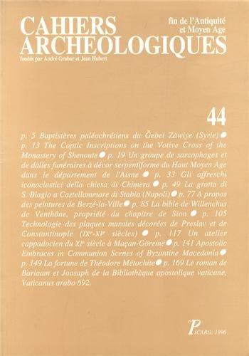 Cahiers Archeologiques Fin de l'Antiquite et Moyen Age N 44 (French Edition): Collectif