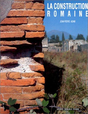 9782708404915: LA CONSTRUCTION ROMAINE. Matériaux et techniques, 3ème édition (Grands manuels picard)