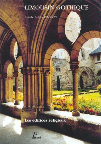 Limousin gothique: Les edifices religieux (Les Monuments de la France gothique) (French Edition): ...
