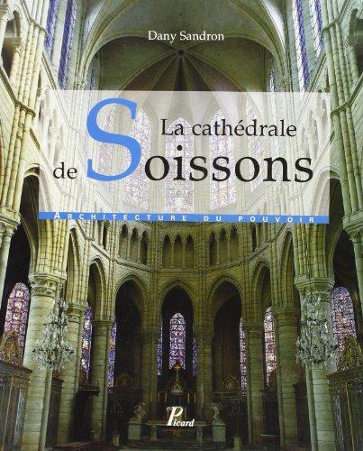 La cathedrale de Soissons: Architecture du pouvoir (French Edition): Sandron, Dany