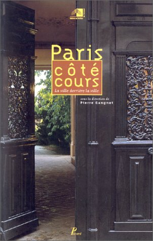 9782708405370: Paris cote cours : la ville derri�re la ville