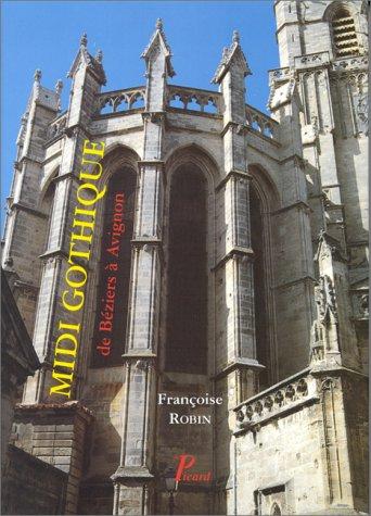 Midi gothique. De Béziers à Avignon: Robin, F.