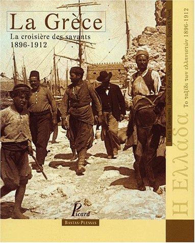 9782708405615: La Gr�ce : La croisi�re des savants, 1896-1912 (�dition bilingue fran�ais - grec)