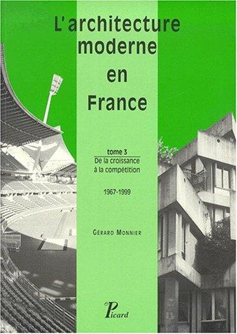 9782708405714: L'architecture moderne en France, tome 3 : de la croissance à la compétition