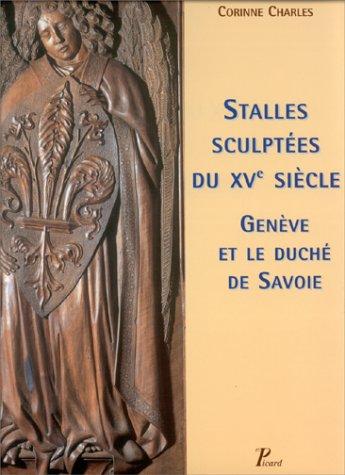 9782708405745: Stalles sculptées du XVe siècle. Genève et le Duché de Savoie