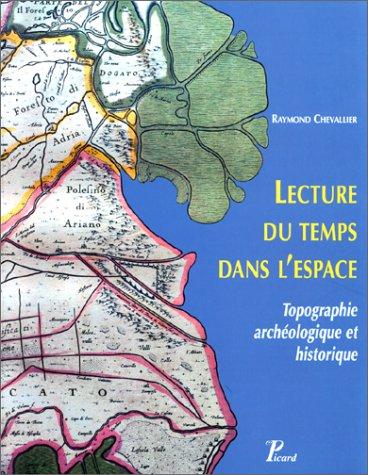 Lecture du temps dans l'espace: Topographie archeologique et historique (French Edition): ...