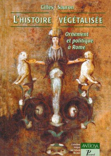 9782708405943: L'histoire végétalisée: ornement et stratégie politique à Rome